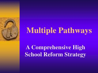 Multiple Pathways