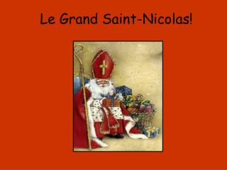 Le Grand Saint-Nicolas!