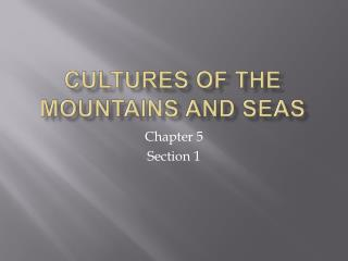Cultures of the Mountains and Seas