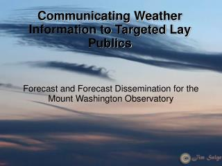 Communicating Weather Information to Targeted Lay Publics