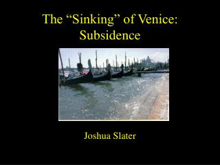 "The ""Sinking"" of Venice: Subsidence"