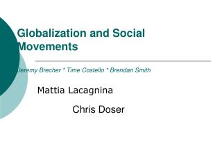 Globalization and Social Movements Jeremy Brecher * Time Costello * Brendan Smith