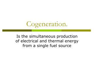 Cogeneration.
