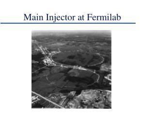 Main Injector at Fermilab