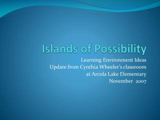 Islands of Possibility