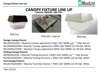Canopy fixture Line Up garage, parking, and fuel