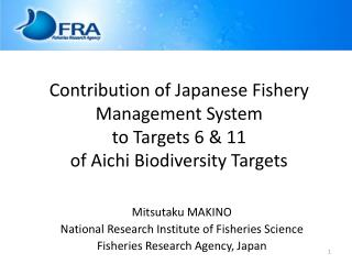 Contribution of Japanese Fishery Management System to Targets 6 & 11 of Aichi Biodiversity Targets