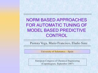 NORM BASED APPROACHES FOR AUTOMATIC TUNING OF M ODEL BASED PREDICTIVE CONTROL