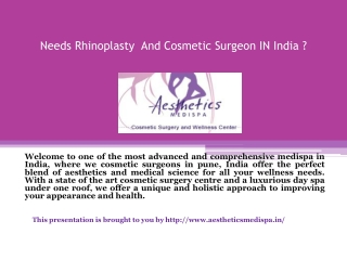 Needs Rhinoplasty And Cosmetic Surgeon IN India ?
