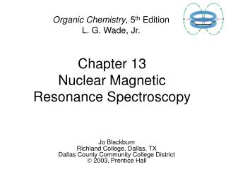 Chapter 13 Nuclear Magnetic  Resonance Spectroscopy