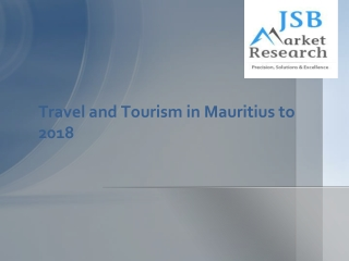 Travel and Tourism in Mauritius to 2018