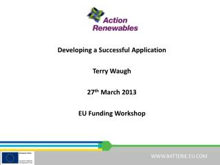 Developing a Successful Application Terry Waugh 27 th March 2013 EU Funding Workshop