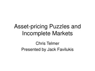 Asset-pricing Puzzles and Incomplete Markets