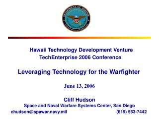 Hawaii Technology Development Venture  TechEnterprise 2006 Conference         Leveraging Technology for the Warfighter