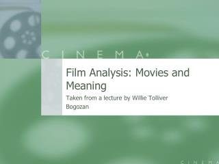Film Analysis: Movies and Meaning