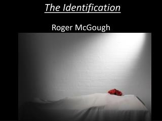 The Identification