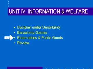 UNIT IV: INFORMATION & WELFARE