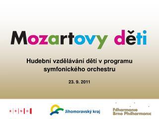 Hudebn í vzdělávání dětí v programu symfonického orchestru 23. 9. 2011