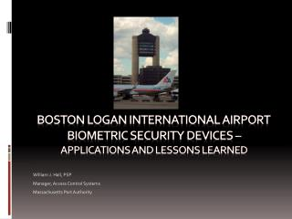 Boston logan International airport Biometric security devices   applications and lessons learned