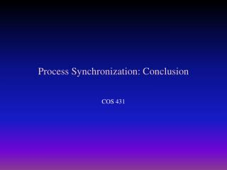 Process Synchronization: Conclusion