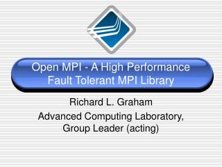 Open MPI - A High Performance Fault Tolerant MPI Library