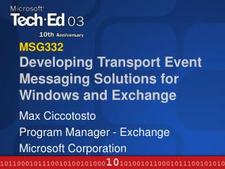 MSG332 Developing Transport Event Messaging Solutions for Windows and Exchange