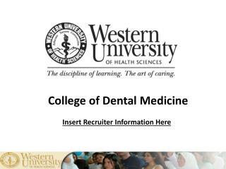 College of Dental Medicine Insert Recruiter Information Here