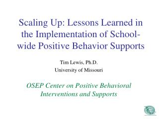 Scaling Up: Lessons Learned in the Implementation of School-wide Positive Behavior Supports