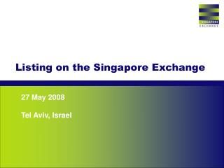 Listing on the Singapore Exchange