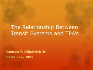 The Relationship Between Transit Systems and TPA's