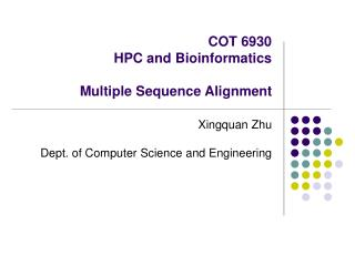 COT 6930 HPC and Bioinformatics Multiple Sequence Alignment
