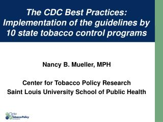 The CDC Best Practices: Implementation of the guidelines by  10 state tobacco control programs