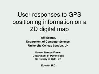 User responses to GPS positioning information on a 2D digital map