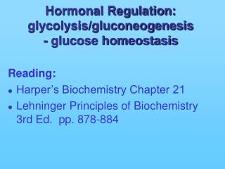 Hormonal Regulation: glycolysis/gluconeogenesis - glucose homeostasis