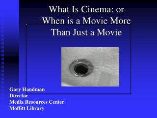 What Is Cinema: or When is a Movie More  Than Just a Movie