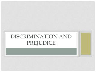Discrimination and Prejudice