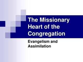The Missionary Heart of the Congregation