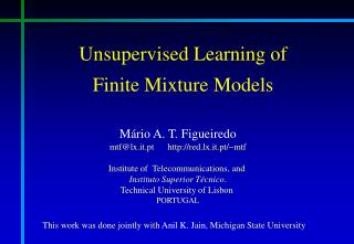 Unsupervised Learning of  Finite Mixture Models