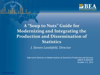 """A """"Soup to Nuts"""" Guide for Modernizing and Integrating the Production and Dissemination of Statistics"""