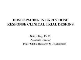 DOSE SPACING IN EARLY DOSE RESPONSE CLINICAL TRIAL DESIGNS