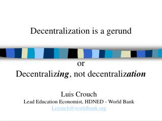Decentralization is a gerund   or Decentralizing, not decentralization