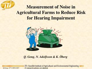 Measurement of Noise in Agricultural Farms to Reduce Risk for Hearing Impairment