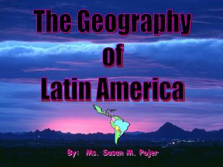 The Geography of Latin America