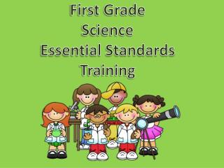 First Grade Science Essential Standards Training