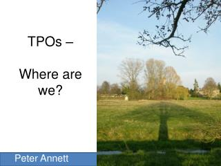 TPOs – Where are we?