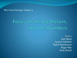 Focus on the Big Picture, Not the Numbers