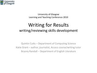 University of Glasgow Learning and Teaching Conference 2010 Writing for Results writing/reviewing skills development