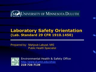 Laboratory Safety Orientation  (Lab. Standard 29 CFR 1910.1450) Prepared  by:  Mahjoub Labyad, MIS 	           Public He