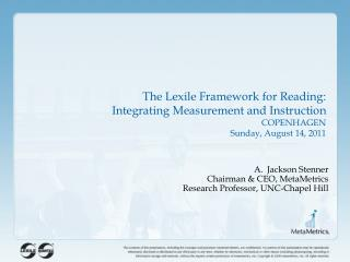 The Lexile Framework for Reading: Integrating Measurement and Instruction COPENHAGEN Sunday, August 14, 2011
