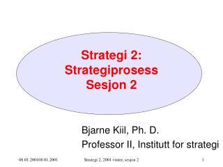Strategi 2: Strategiprosess Sesjon 2